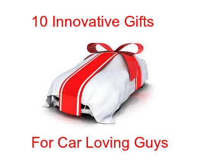 10 Innovative Holiday Gift Ideas For CarLoving Guys From Their