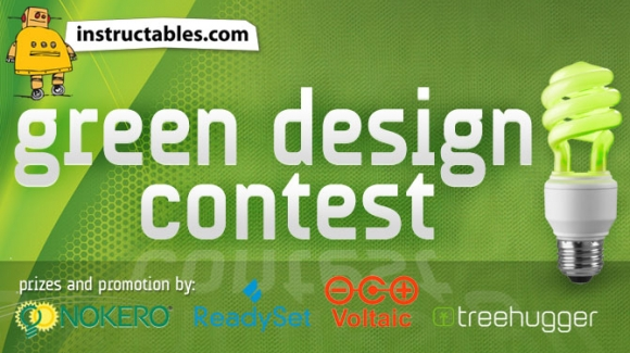 Demonstrate How To Build Your Green Product To Win Over $1,000 In Prizes From Instructables' Green Design Contest!