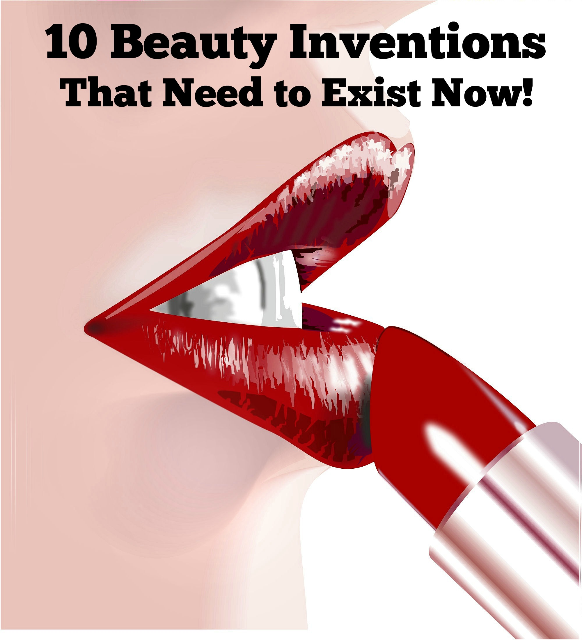 10 beauty inventions that need to exist now