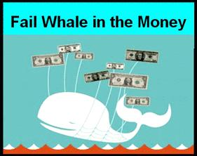 Fail Whale in the Money
