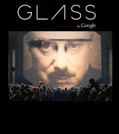 Google Glass Sees Its Users As Big Brother [Video]
