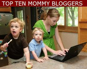 Top Ten Mommy Bloggers