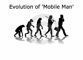 Evolution of 'Mobile Man'