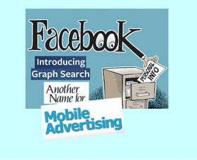 Facebook's 'Graph Search' Is Another Name For Mobile Advertising