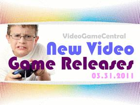 New Video Game Releases: Week 13, 2011
