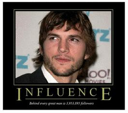 The Ashton Kutcher Influence!
