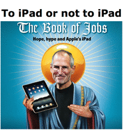 To iPad or not to iPad! 