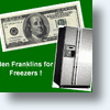 Ben Franklins For Freezers, Sequel To Cash For Clunkers!