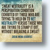 'Sweat Neutrality' Exercising Net Neutrality's First Amendment Right
