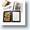 Google Editions vs Kindle vs iPad - Ramp Up eBook Selling Wars