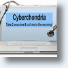 Cyberchondria & The Art Of Googling Oneself Silly!