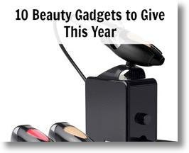 Top 10 Beauty Gadgets to Give