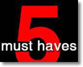 5 must haves