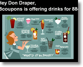 Don Draper Drink Special through 8coupons