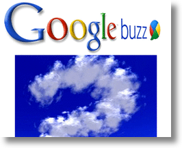 Google Buzz Couldburst!