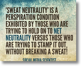 Sweat Neutrality Exercising Net Neutrality's First Amendment Right