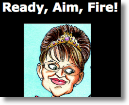 Sarah Palin - Ready, Aim, Fire!