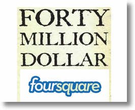 40 Million Dollar Foursquare