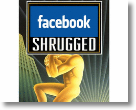 If Atlas Shrugged, Will Facebook Buckle?