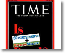 Time Magazine - Foursquare & Farmville!