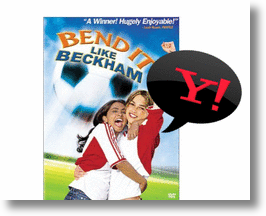 Bend It Like Beckham &amp; Yahoo!