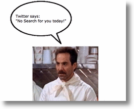 No Twitter Search For You Today!