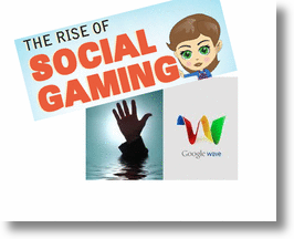 Social Gaming vs Google Wave!