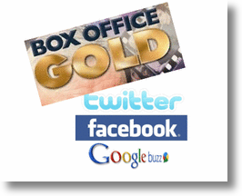 Box Office Gold - Twitter, Facebook &amp; Google