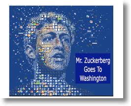 Mr. Zuckerberg Goes To Washington To Establish The Facebook Party?