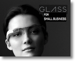 Google Glasses for Small Business