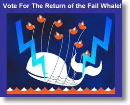 Vote for the Return of the Fail Whale!