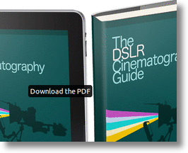 The DLSR Cinematography Guide is available at NoFilmSchools.com