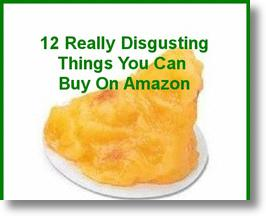 12 Really Disgusting Things