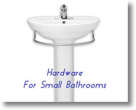 Hardware for small bathrooms