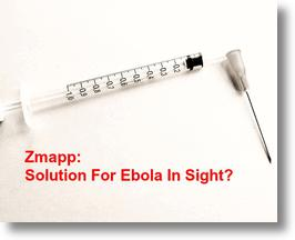 Ebola Drug ZMapp: Solution In Sight?