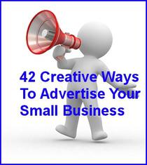 42 Creative Ways To Advertise Your Small Business On A Small Budget