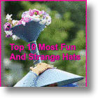 Fun Fashions:Top 10 Most Fun & Strange Hats!