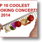Top 10 Clever and Cool Cooking Concepts Of 2014