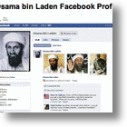 Osama bin Laden Has Been Caught? Social Networking With A Facebook Page?