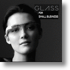 Google Glass To Make Visionaries Out Of Small Business Owners