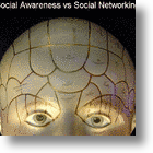 """Social Awareness"" To Replace Social Networking"