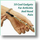 10 Cool Gadgets To Assist People With Arthritis & Hand Pain