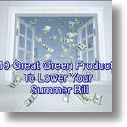 10 Great Green Products To Bring Down Your Summer Bill