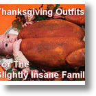 Crazy Thanksgiving Outfits For The Slightly Insane Family