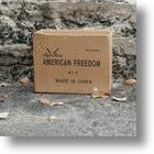 American Freedom, Made In China? Them&#039;s Fightin&#039; Words!