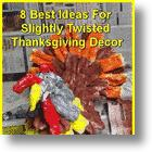 8 Best Ideas For Slightly Twisted Thanksgiving Décor