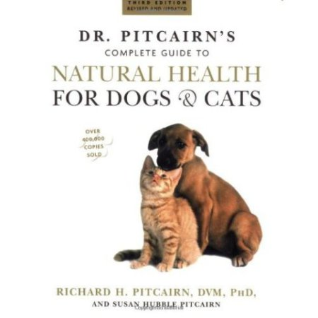 Dr. Pitcairn's Complete Guide To Natural Heath For Dogs & Cats