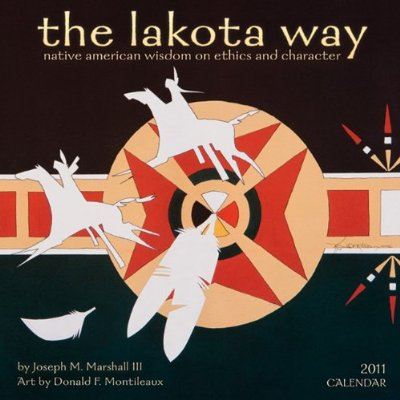 The Lakota Way 2011 Wall Calendar