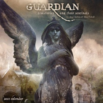 Guardian: Cemeteries and Their Sentinels 2011 Wall Calendar
