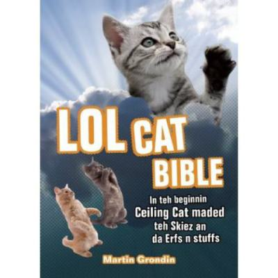 LOL Cat Bible by Martin Grondin